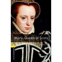 Oxford Bookworms Library: Level 1: Mary, Queen of Scots 牛津书