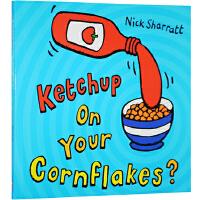 Ketchup On Your Cornflakes? 英文原版 放点番茄酱在玉米片上 吴敏兰书单 翻页书