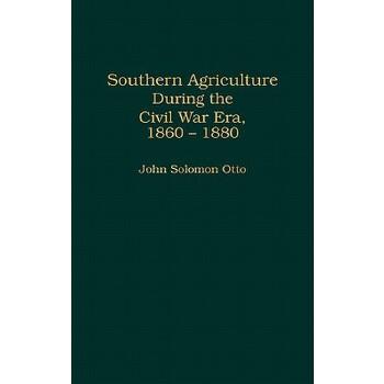 【预订】Southern Agriculture During the Civil War Era, 1860-1880 预订商品,需要1-3个月发货,非质量问题不接受退换货。