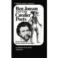 Ben Jonson and the Cavalier Poets (Norton Critical Editions