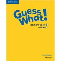 Guess What! Level 4 Teacher's Book with DVD British English