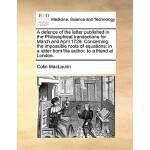 【预订】A Defence of the Letter Published in the Philosophical