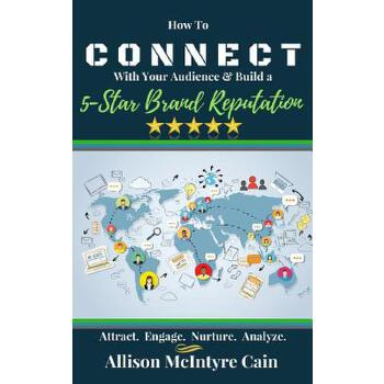【预订】Connect with Your Audience & Build a 5-Star Brand Reputation: Attract. Engage. Nurture. Analyze. 预订商品,需要1-3个月发货,非质量问题不接受退换货。