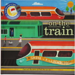 On the Train 英文原版 小达尔文大发现系列 火车轰隆隆 Shine A Light 光影魔术书