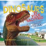 【预订】Dinosaurs in Your Backyard The Coolest, Scariest Creatu