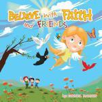 【预订】Believe with Faith and Friends