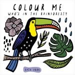 Colour Me: Who's in the Rainforest?给我着色:谁在热带雨林?儿童洗澡趣味书