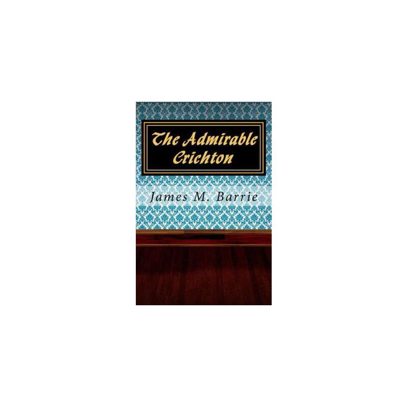 【预订】The Admirable Crichton 预订商品,需要1-3个月发货,非质量问题不接受退换货。