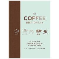 【预订】The Coffee Dictionary,咖啡词典 咖啡种植烘焙冲泡与品尝 英文原版