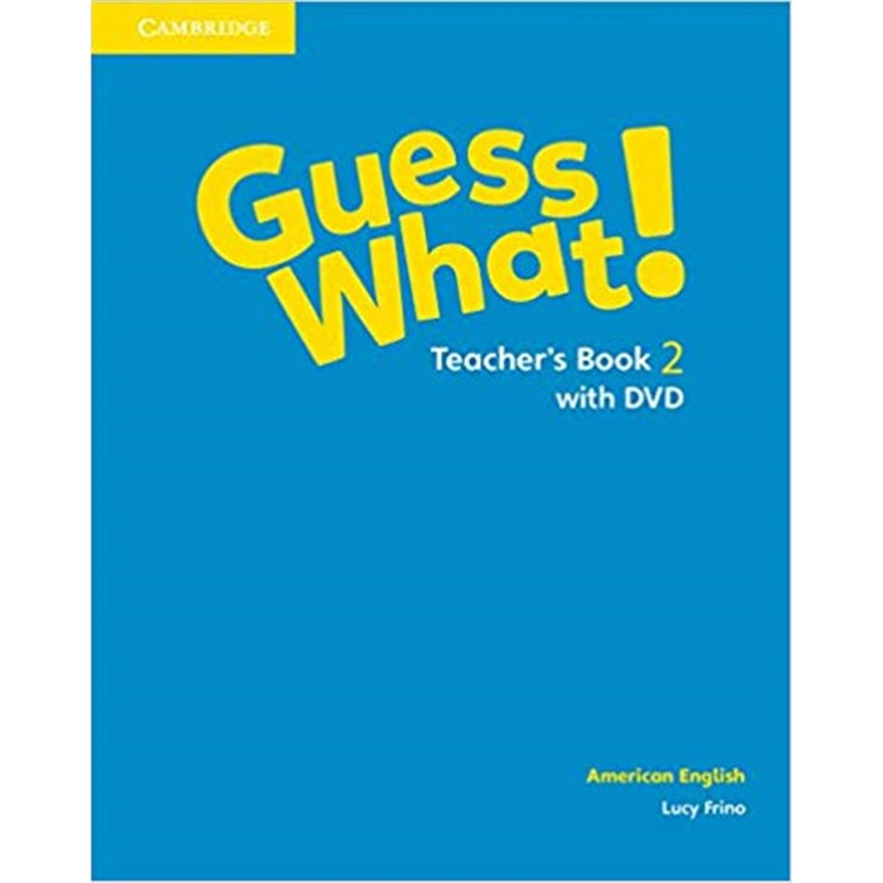 Guess What! American English Level 2 Teacher's Book with DVD 9781107556812