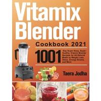 预订 Vitamix Blender Cookbook 2021 9781915038036