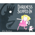 Darkness Slipped In (Kate Greenaway Medal 2009, Nominee)《天黑了》(2009年 凯特格林纳威奖 提名ISBN9780330512572)