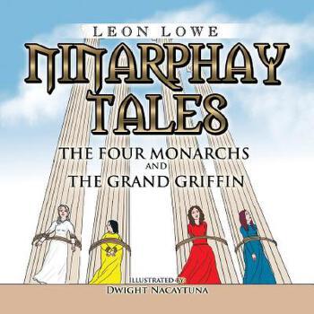 【预订】Ninarphay Tales the Four Monarchs and the Grand Griffin 预订商品,需要1-3个月发货,非质量问题不接受退换货。