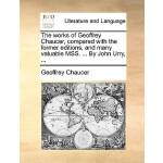 【预订】The Works of Geoffrey Chaucer, Compared with the Former