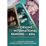 【预订】The Origins of International Banking in Asia: The Ninet