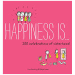 Happiness Is . 200 Celebrations of Sisterhood幸福是..英文原版 大人绘本