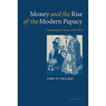【预订】Money and the Rise of the Modern Papacy: Financing the