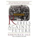 【预订】Rebels Against The Future The Luddites And Their War On