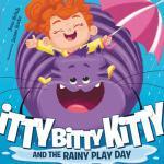 【预订】Itty Bitty Kitty and the Rainy Play Day