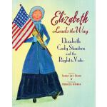 【预订】Elizabeth Leads the Way Elizabeth Cady Stanton and the