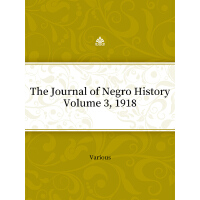 The Journal of Negro History, Volume 3, 1918(电子书)