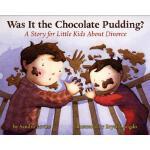 【预订】Was It the Chocolate Pudding?: A Story for Little Kids