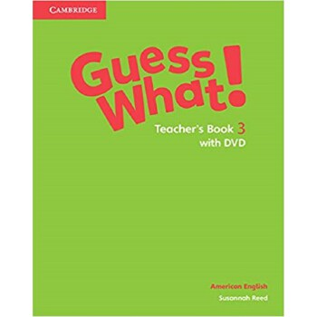 Guess What! American English Level 3 Teacher's Book with DVD 9781107556874