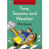 English for Beginners:Time,Seasons and Weather workbook 时间、