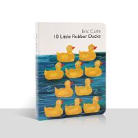 英文原版绘本 艾瑞卡尔作品 10只小鸭子Eric Carle 10 Little Rubber Ducks 儿童宝宝英语启蒙 纸板书