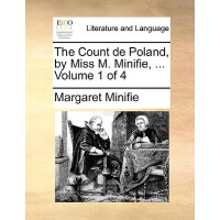 【预订】The Count de Poland, by Miss M. Minifie, ... Volume 1 o
