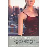 Gossip Girl #4: Because I'm Worth it