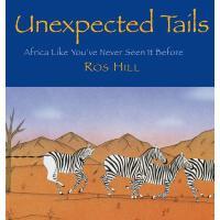 【预订】Unexpected Tails: Africa Like You've Never Seen It Befo