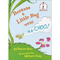 Because a Little Bug Went Ka-Choo [Hardcover]苏斯博士:因为小虫子打喷嚏I
