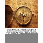 【预订】Pedes Finium: Or, Fines Relating to the County of Surre