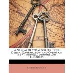 【预订】A Manual of Steam Boilers: Their Design, Contruction, a