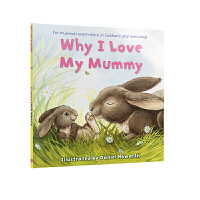 英文原版绘本 Why I Love My Mummy 为什么我爱妈妈 Daniel Howarth 达尼尔・豪沃斯 3-6岁低幼儿童英语绘本图画书 西文英文亲子绘本馆专营店