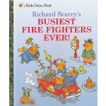 Richard Scarry's Busiest Firefighters Ever (Little Golden Books) 金色斯凯瑞:忙碌的救火员(金色童书)ISBN 9780307301406