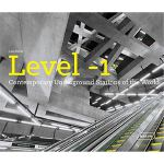 Level -1: Contemporary Underground Stations of the World (A