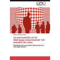 【预订】La Persuasion En El Liderazgo Empresarial: Un Estudio d