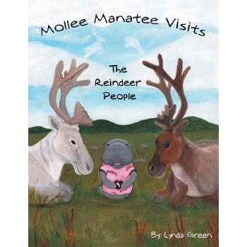 【预订】Mollee Manatee Visits the Reindeer People 预订商品,需要1-3个月发货,非质量问题不接受退换货。