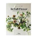 In Full Flower 完整花艺:花的新创意灵感 室内设计英文原版图书