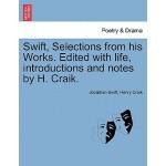 【预订】Swift, Selections from His Works. Edited with Life, Int