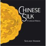 Chinese Silk: A Cultural History