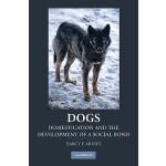 【预订】Dogs: Domestication and the Development of a Social Bon