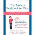 【预订】The Anxiety Workbook for Kids: Take Charge of Fears and