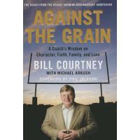 【预订】Against the Grain A Coach's Wisdom on Character, Faith,