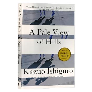 正版 远山淡影 英文原版书 A Pale View of Hills 英文版 石黑一雄 可搭Never Let Me Go 2017年获诺贝尔文学奖 进口原版英语书籍