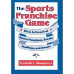 【预订】The Sports Franchise Game: Cities in Pursuit of Sports