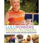 【预订】Lulu Powers Food to Flowers Simple, Stylish Food for Ea