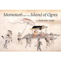 【预订】Momotaro and the Island of Ogres